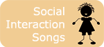 Social Interaction Songs